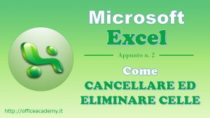 #Excel - Come cancellare ed eliminare celle 12