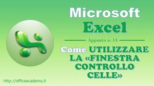 """#Excel - Come controllare il valore di una cella con la """"Finestra controllo celle"""" 8"""