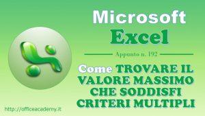 #Excel – Come trovare il valore massimo che soddisfi criteri multipli