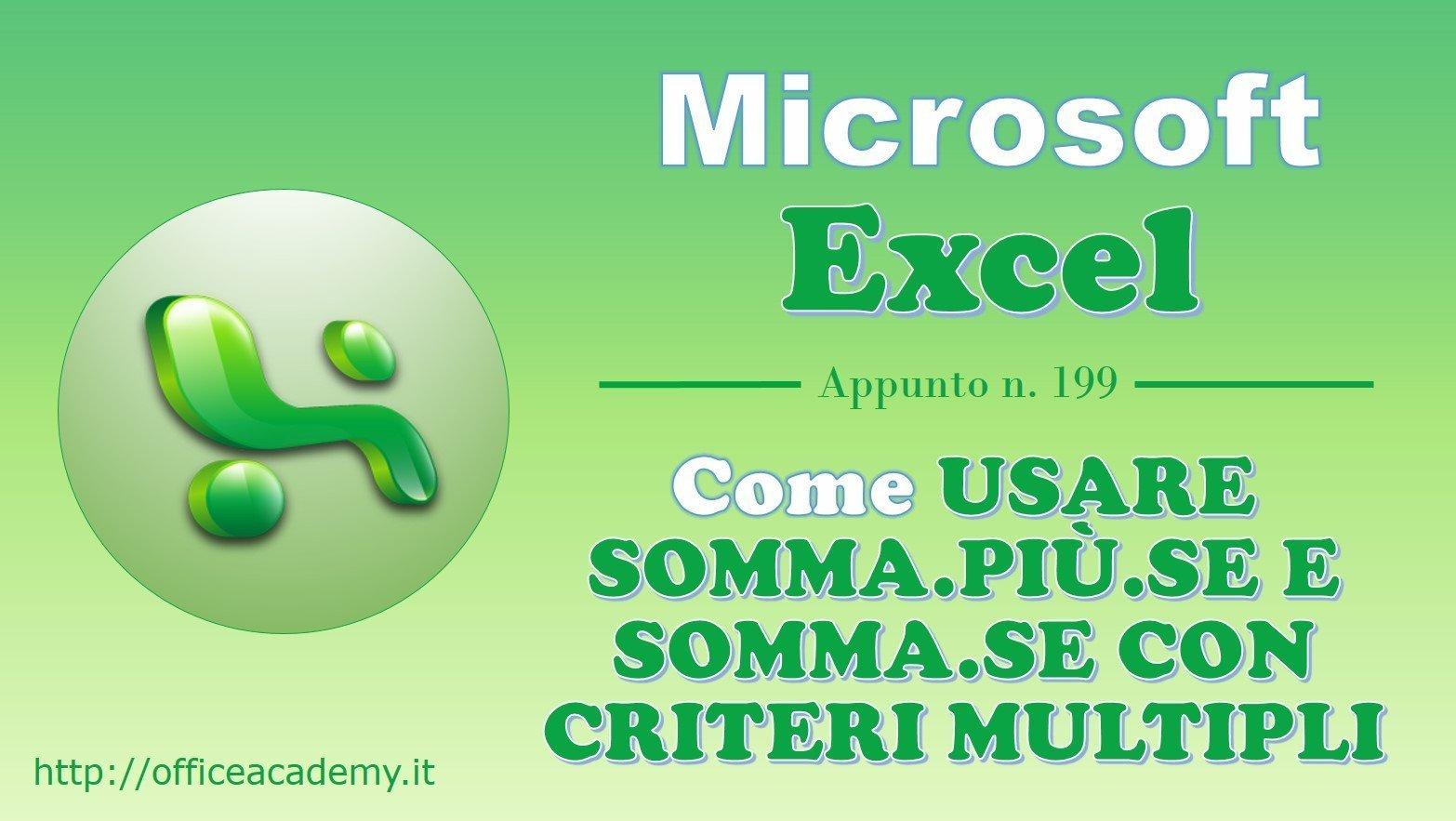 Come usare SOMMA.PIÙ.SE e SOMMA.SE con criteri multipli