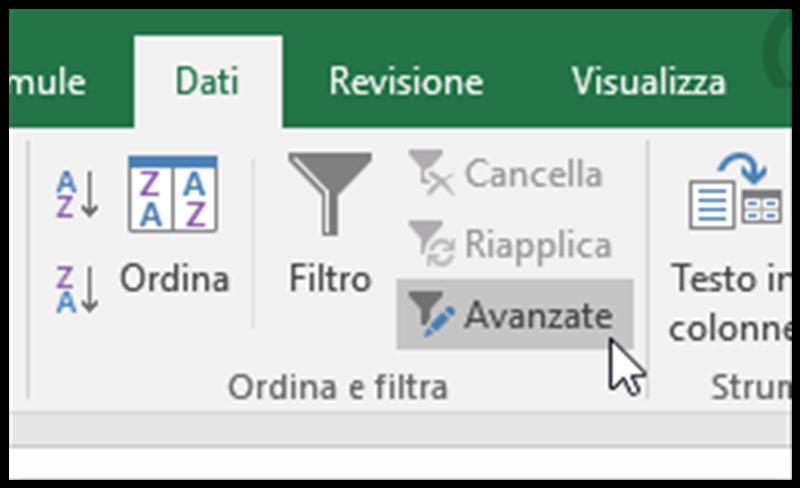 Scegli Avanzate nel gruppo ordina e Filtra della scheda Dati della barra multifunzione di Excel